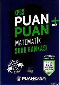 2016 KPSS Puan+Puan Matematik Soru Bankası