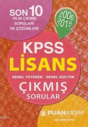 Puan Kpss Lisans Genel Yetenek Genel Kültür Çıkmış Sorular 2006-2015