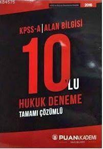 2016 KPSS-A Hukuk Alan Bilgisi Tamamı Çözümlü 10'Lu Deneme