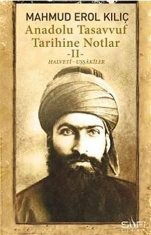 Anadolu Tasavvuf Tarihine Notlar 2; Halveti Uşşakiler
