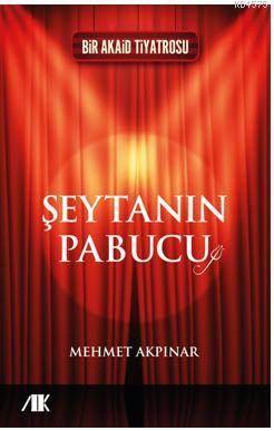 Şeytanın Pabucu; Bir Akaid Tiyatrosu