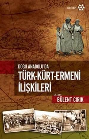 Türk-Kürt-Ermeni İlişkileri