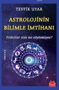 Astrolojinin Bilimle İmtihanı - Yıldızlar Size Ne Söylemiyor?