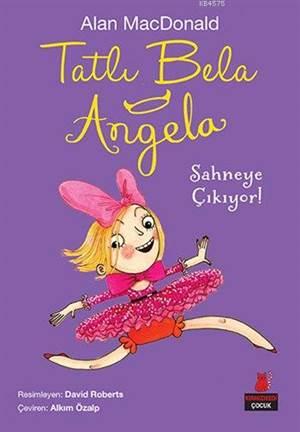 Tatlı Bela Angela Sahneye Çıkıyor