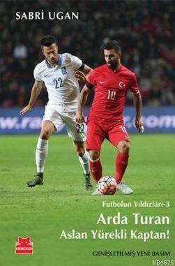 Futbolun Yıldızları 3 - Arda Turan Aslan Yürekli Kaptan