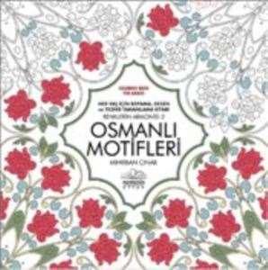 Renklerin Armonisi-2 Osmanlı Motifleri