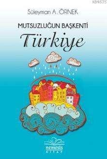 Mutsuzluğun Başkenti Türkiye