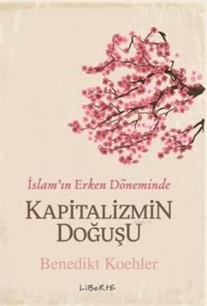 Kapitalizmin Doğuşu; İslam'ın Erken Döneminde