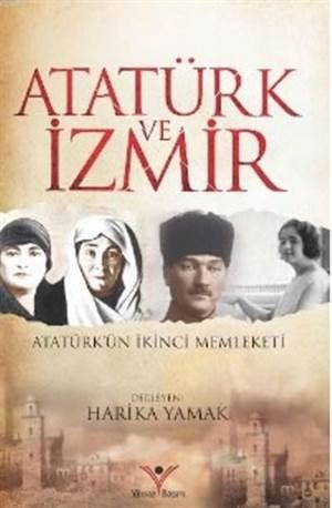 Atatürk Ve İzmir; Atatürk'ün İkinci Memleketi