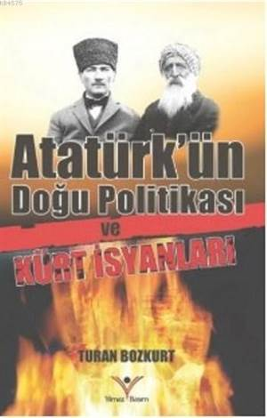 Atatürk'ün Doğu Politikası Ve Kürt İsyanları