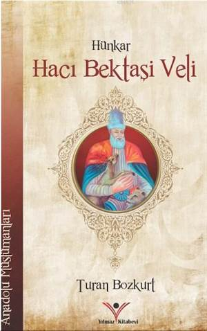 Hünkar Hacı Bektaşi Veli; Anadolu Kahramanları