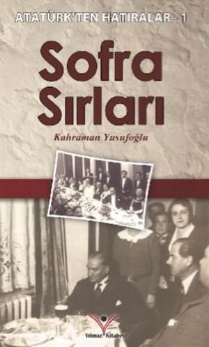 Sofra Sırları; Atatürk'ten Hatıralar 1