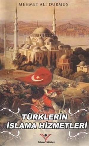 Türklerin İslama Hizmetleri