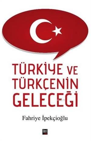 Türkiye ve Türkçe'nin Geleceği