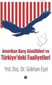 Amerikan Barış Gönüllüleri Ve Türkiye'deki Faaliyetleri