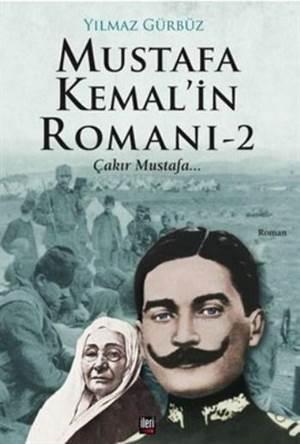 Mustafa Kemal'in Romanı 2; Çakır Mustafa...