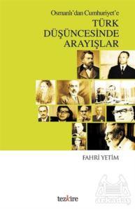 Osmanlı'dan Cumhuriyet'e Türk Düşüncesinde Arayışlar