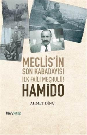 Hamido -Meclisi'in Son Kabadayısı İlk Faili Meçhulü!