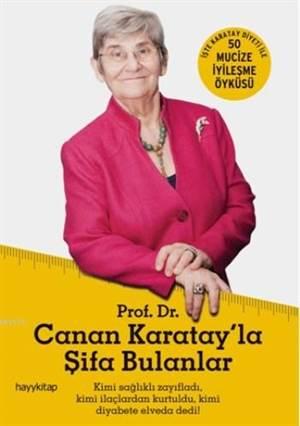 Prof.Dr.Canan Karatay'La Şifa Bulanlar