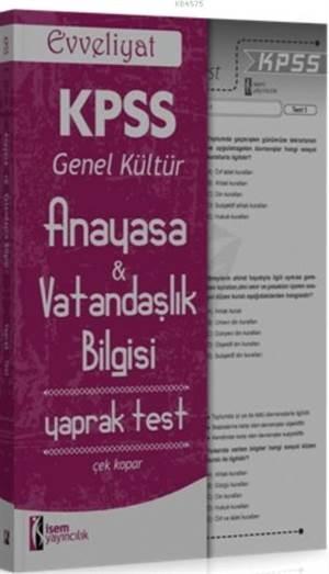 İsem Kpss Evveliyat Genel Kültür Anayasa-Vatandaşlık Bilgisi Yaprak Test Çek Kopar