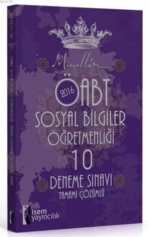 İsem Yayınları Muallim ÖABT Sosyal Bilgiler Öğretmenliği Tamamı Çözümlü 10 Deneme Sınavı 2016