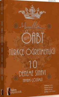Muallim Öabt Türkçe Öğretmenliği 10 Deneme Sınavı; Tamamı Çözümlü