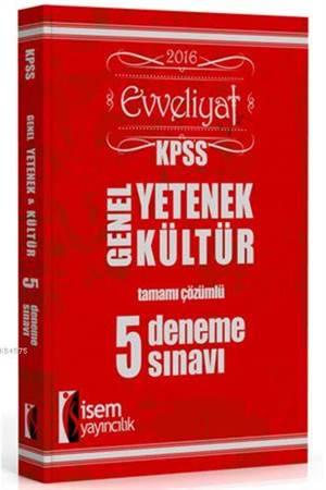 Evveliyat KPSS Genel Yetenek Genel Kültür Deneme Sınavı 2016; Tamamı Çözümlü 5 Fasikül Deneme Sınavı