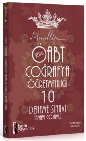 2016 ÖABT Coğrafya Öğretmenliği Tamamı Çözümlü 10 Deneme Sınavı; (10 Deneme)