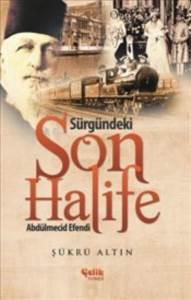 Sürgündeki Son Halife Abdülmecid Efendi