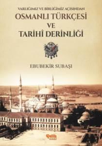Osmanlı Türkçesi Ve Tarihi Derinliği