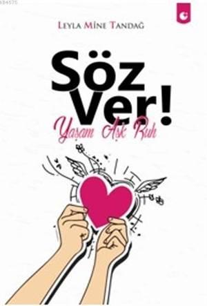 Söz Ver!; Yaşam Aşk Ruh