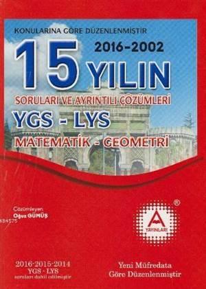 YGS - LYS Matematik-Geometri 15 Yılın Soruları Ve Ayrıntılı Çözümleri