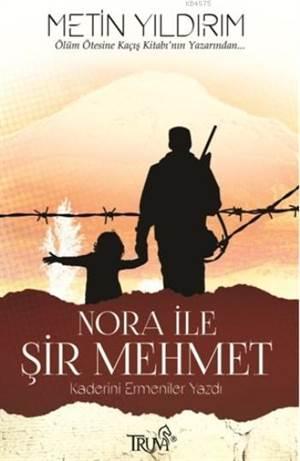 Nora İle Şir Mehmet; Kaderini Ermeniler Yazdı