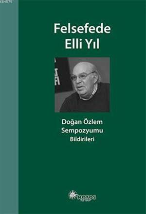 Felsefede Elli Yıl; Sempozyumu Bildirileri