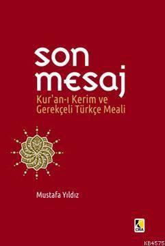 Son Mesaj Kuranı Kerim Ve Gerekçeli Türkçe Meali