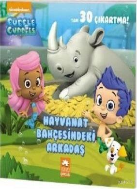 Hayvanat Bahçesindeki Arkadaş; Kabarcık Çocuklar