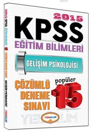 KPSS Eğitim Bilimleri Gelişim Psikolojisi Çözümlü Popüler 15 Deneme Sınavı 2015