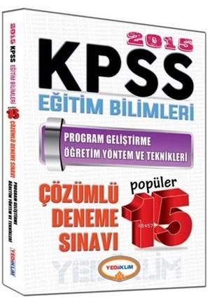 KPSS Eğitim Bilimleri Program Geliştirme Öğretim Yöntem Ve Teknikleri  2015; Çözümlü Popüler 15 Deneme Sınavı
