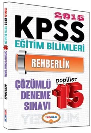 KPSS Eğitim Bilimleri Rehberlik Çözümlü Popüler 15 Deneme Sınavı 2015