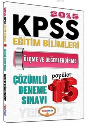 KPSS Eğitim Bilimleri Ölçme Ve Değerlendirme Çözümlü Popüler 15 Deneme Sınavı 2015