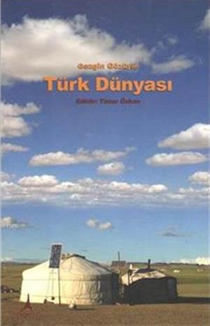 Gezgin Gözüyle Türk Dünyası