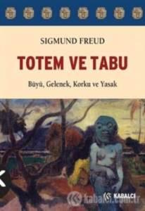 Totem Ve Tabu ; Büyü Gelenek Korku Ve Yasak