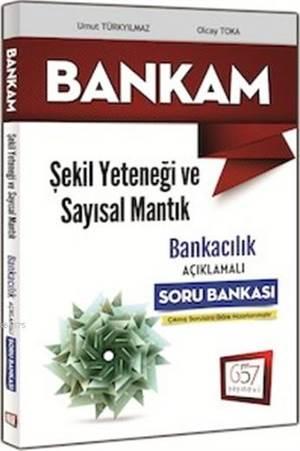 Bankam Şekil Yeteneği Ve Sayısal Mantık; Açıklamalı Soru Bankası