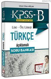 KPSS B Lise - Ön Lisans Türkçe Açıklamalı Soru Bankası