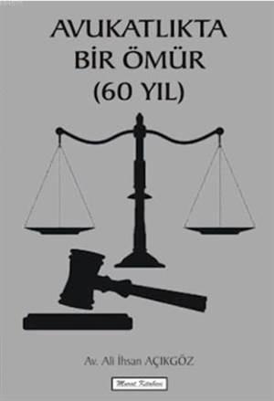 Avukatlıkta Bir Ömür 6O Yıl