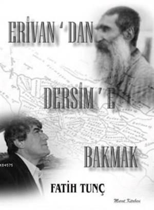 Erivan'dan Dersim'e Bakmak