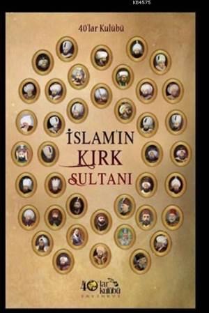 İslamın Kırk Sultanı