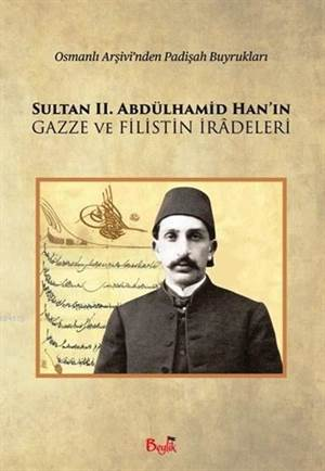 Sultan 2.Abdülhamid Han'ın Gazze Ve Filistin İradeleri