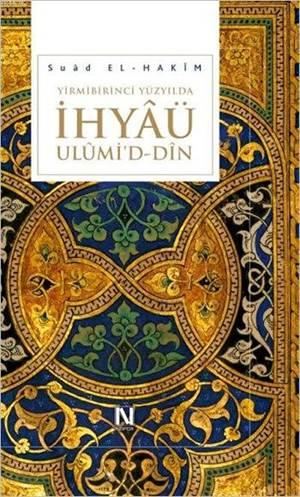Yirmibirinci Yüzyılda İhyâü Ulûmi'd-Dîn (Ciltli)