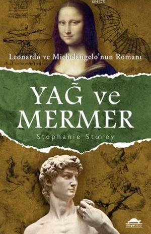 Yağ Ve Mermer; Leonardo Ve Michelangelo'nun Romanı